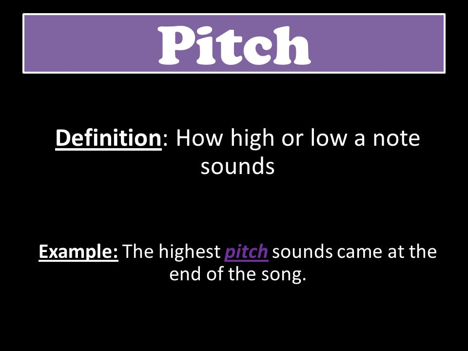 Pitch Definition: How high or low a note sounds