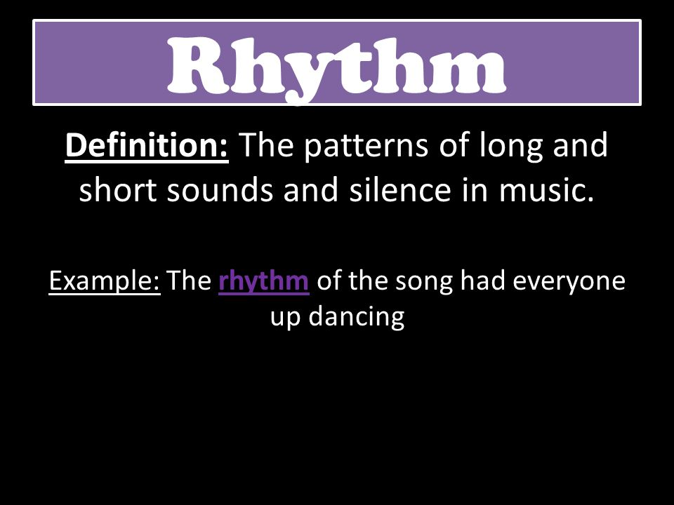 Example: The rhythm of the song had everyone up dancing