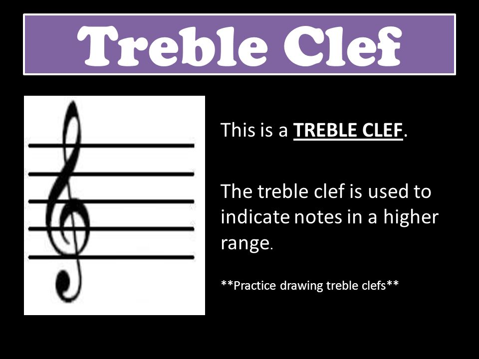 Treble Clef This is a TREBLE CLEF.
