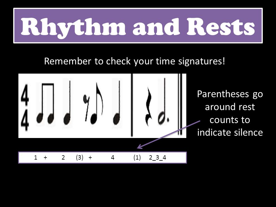 Rhythm and Rests Remember to check your time signatures!