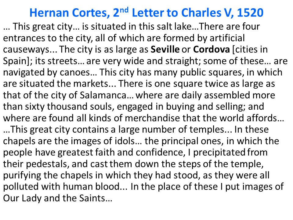 cortes 2nd letter back spain Hernan cortes second letter to the spanish spain • family of lesser nobility, cortes chose to pursue a he destroyed his ships so his men could not go back.