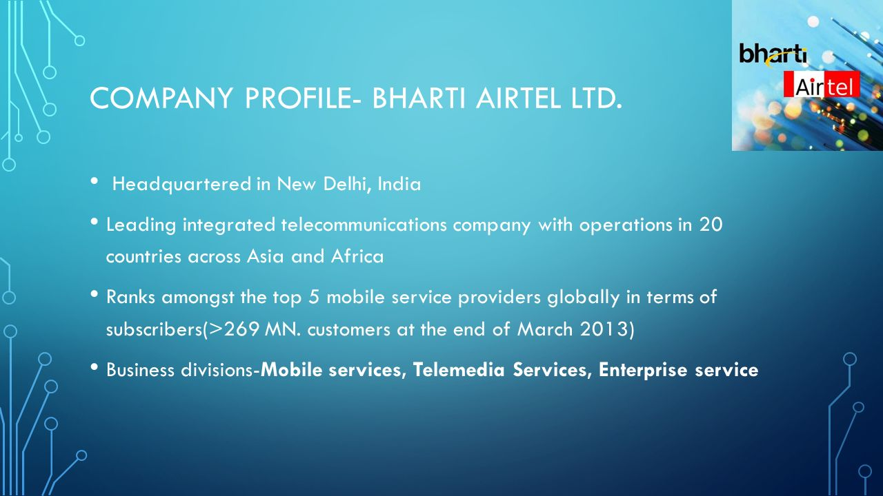 the company bharti airtel Bharti airtel limited, together with its subsidiaries, operates as a telecommunications company in asia and africa it operates through mobile services india, mobile services africa, mobile.