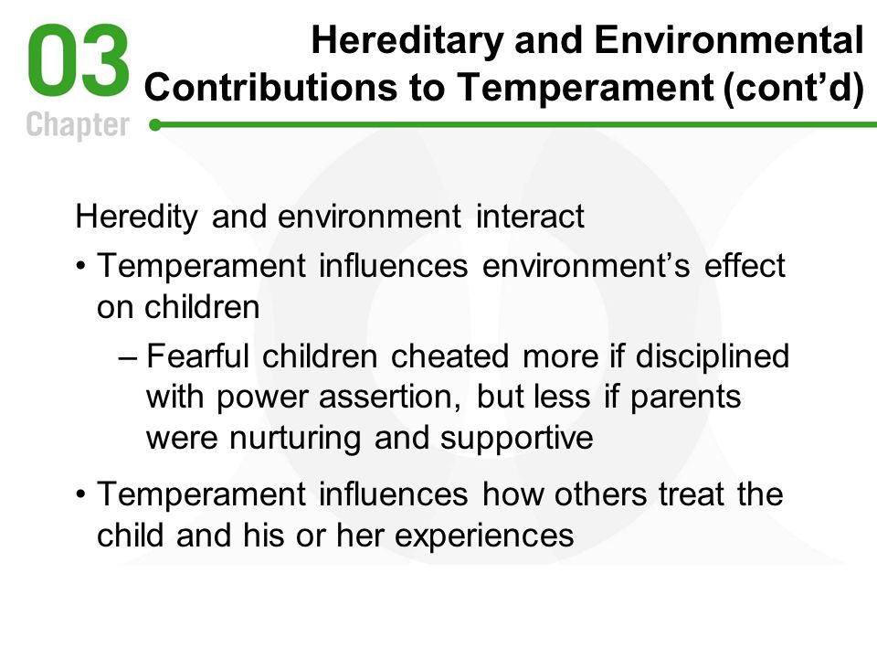 Hereditary and Environmental Contributions to Temperament (cont'd)