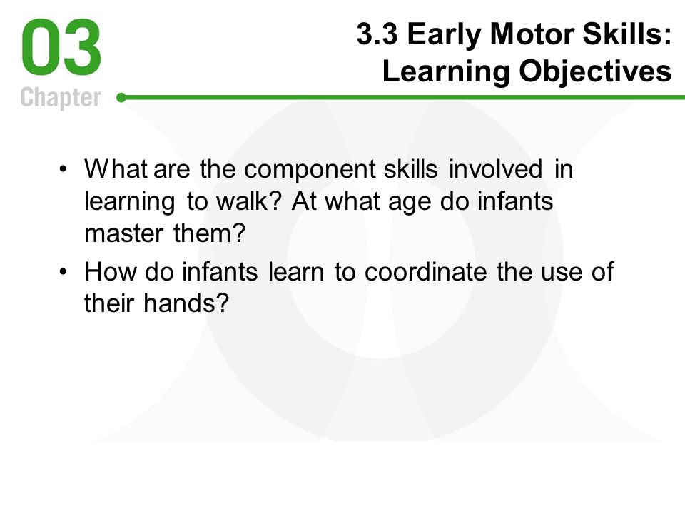 3.3 Early Motor Skills: Learning Objectives
