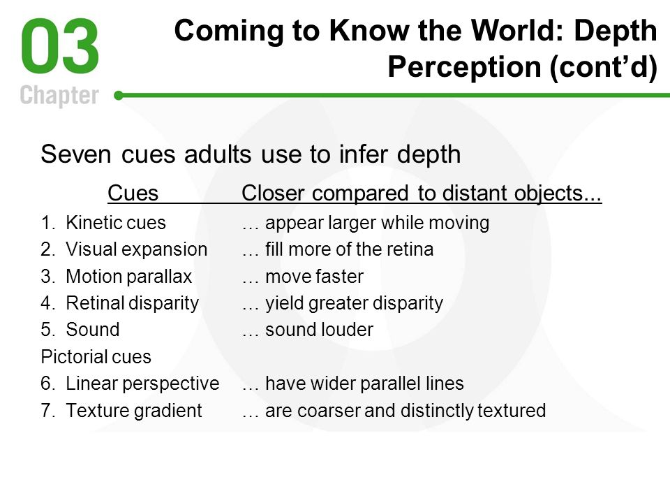 Coming to Know the World: Depth Perception (cont'd)