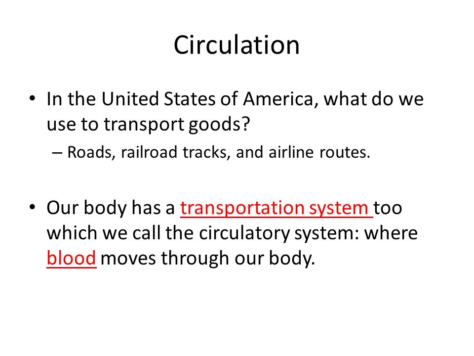 Circulation In the United States of America, what do we use to transport goods Roads, railroad tracks, and airline routes.
