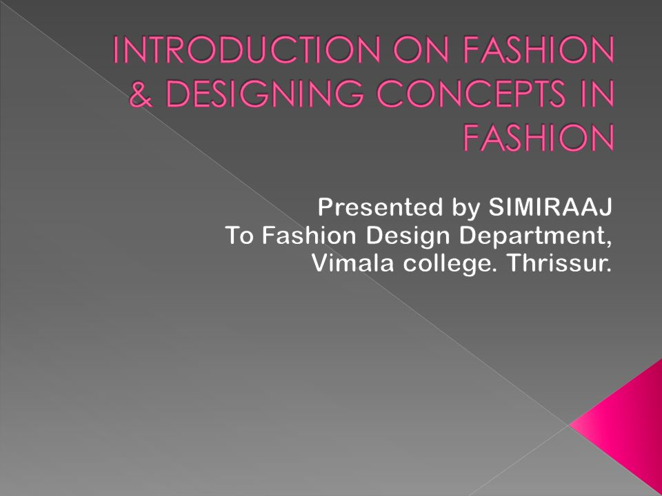 Introduction On Fashion Designing Concepts In Fashion Ppt Video Online Download