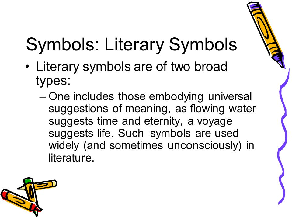 literary symbols But the ability to discover symbolism in a piece literature ultimately expands the scope and importance of that literature symbolism  how to analyze symbolism in .