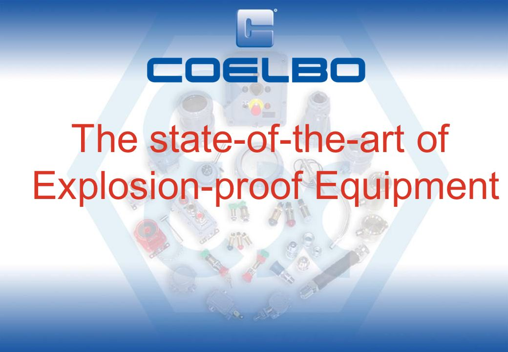 The state-of-the-art of Explosion-proof Equipment
