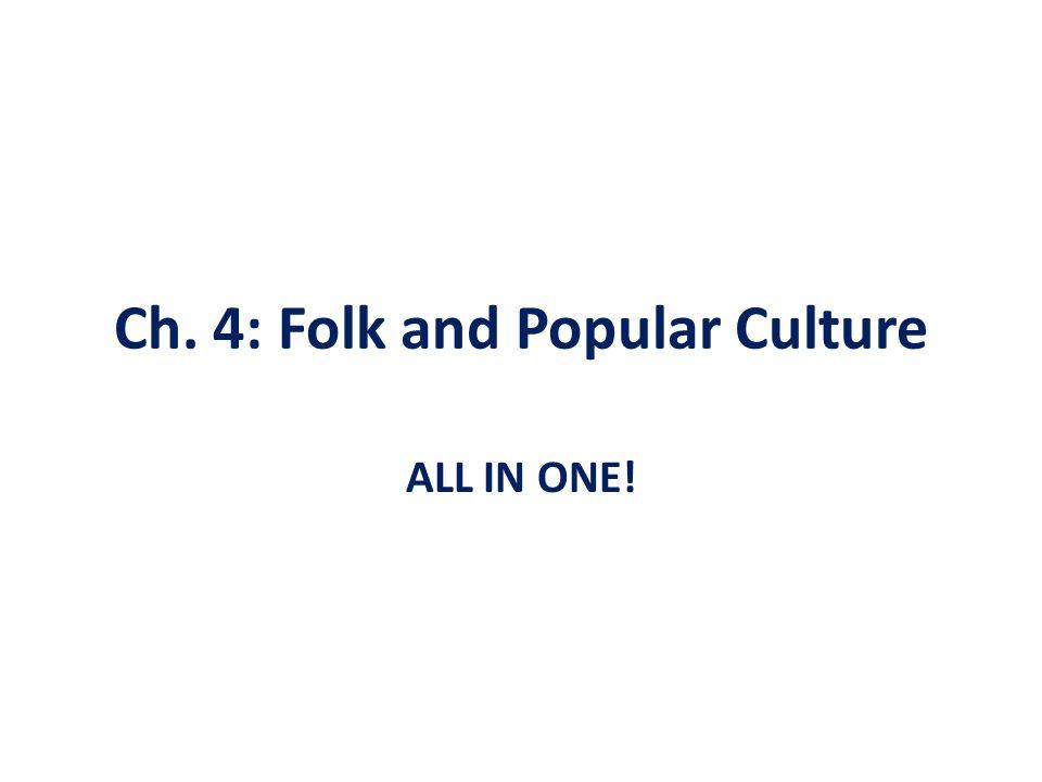 Ch. 4: Folk and Popular Culture