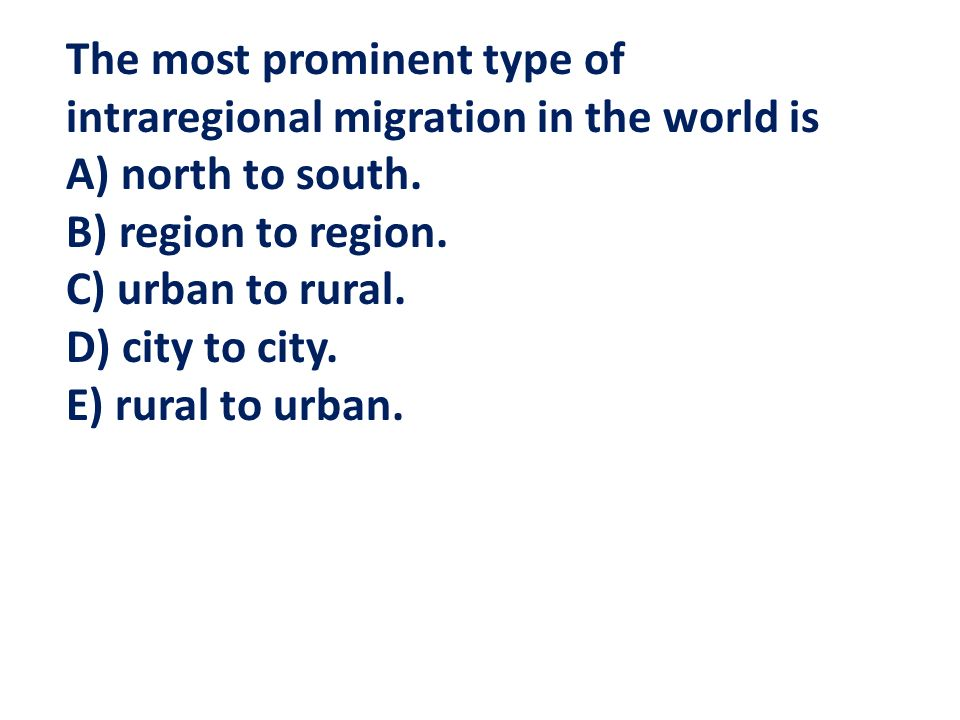 The most prominent type of intraregional migration in the world is