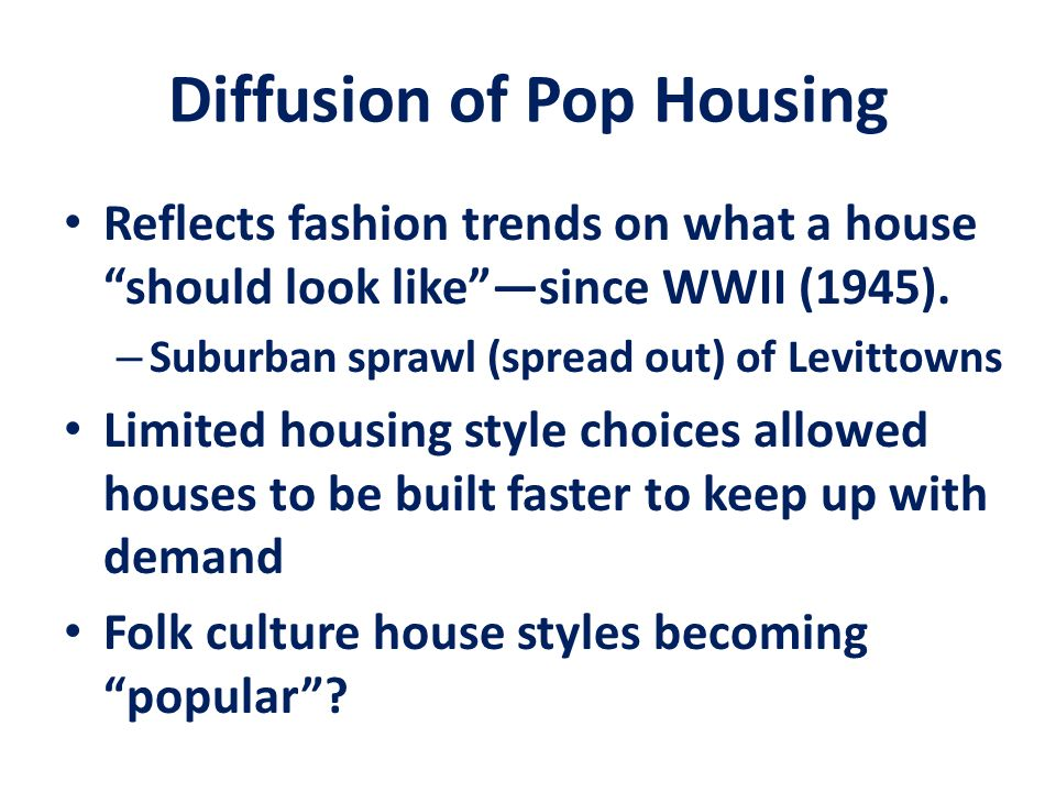 Diffusion of Pop Housing