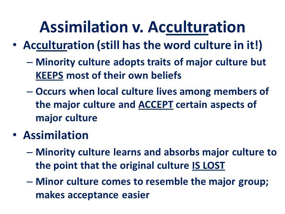 Assimilation v. Acculturation