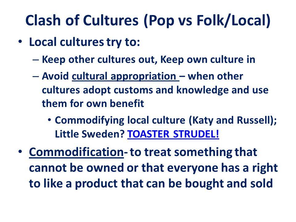 Clash of Cultures (Pop vs Folk/Local)