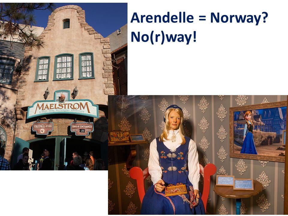 Arendelle = Norway No(r)way!