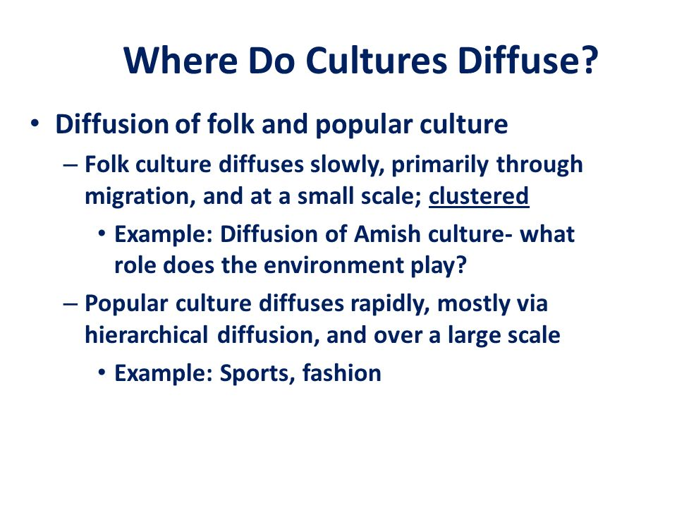 Where Do Cultures Diffuse