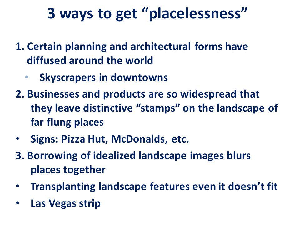3 ways to get placelessness