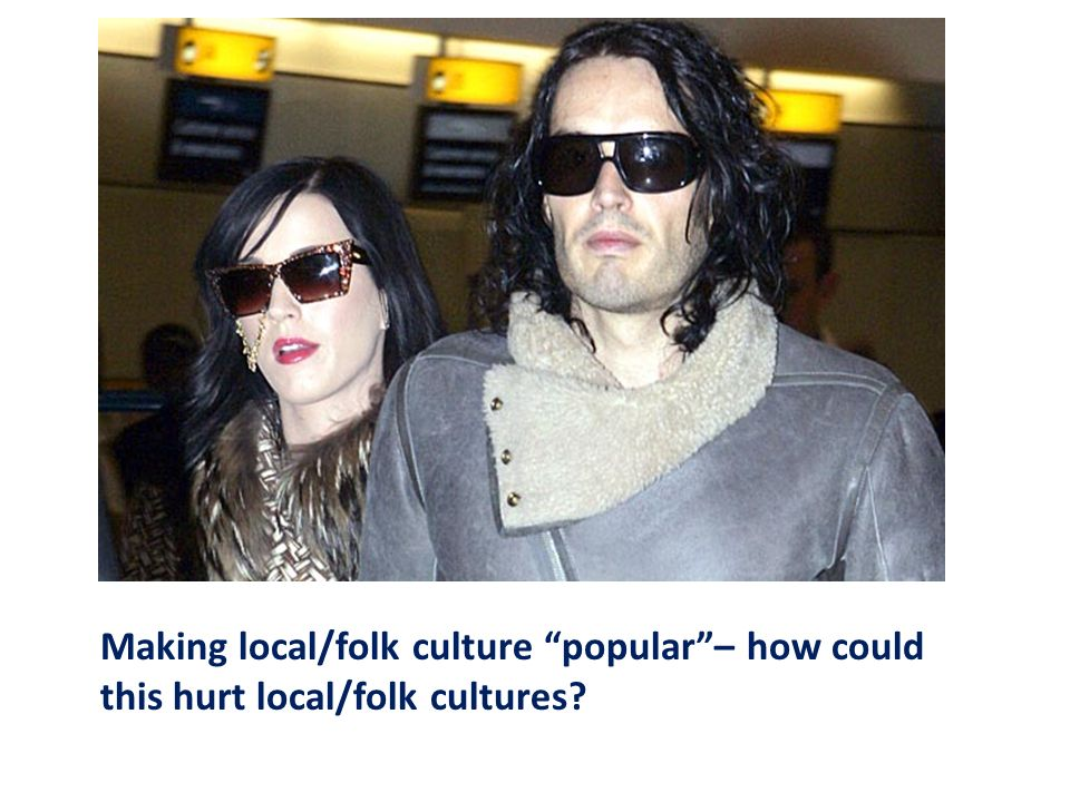 Making local/folk culture popular – how could this hurt local/folk cultures