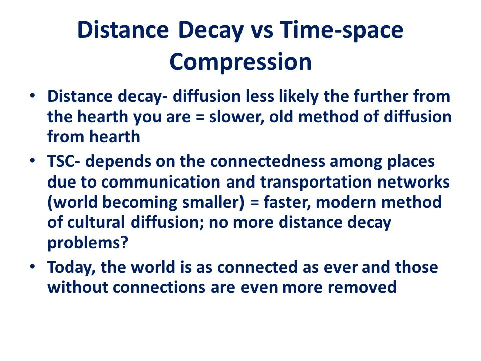 Distance Decay vs Time-space Compression