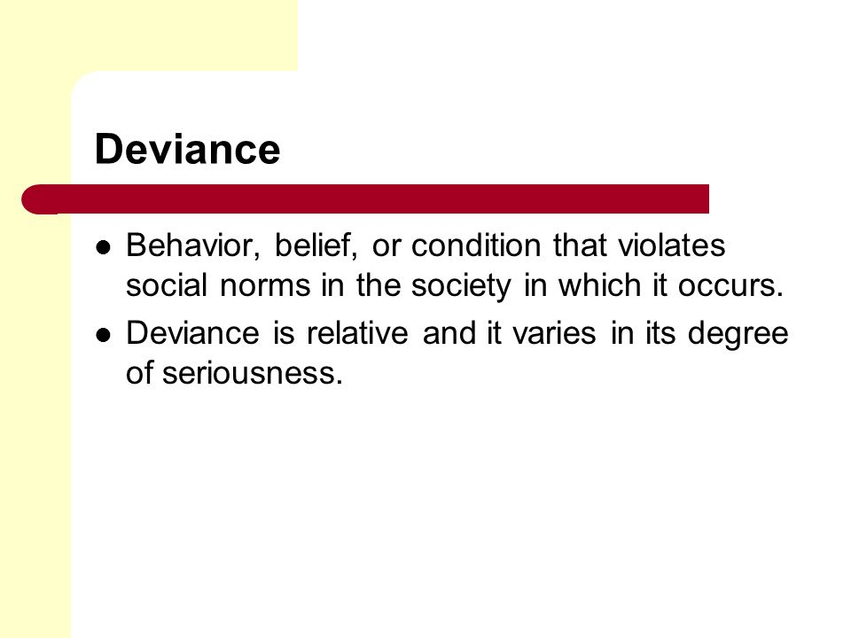 deviance and its consequences on crime Title: labeling deviant behavior - its sociological implications   in criminal justice processing impresses a deviant identity.