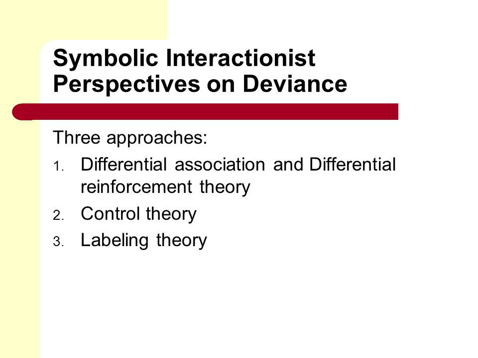 strain theory control theory differential association theory labeling theory and conflict theory in  Rational choice theory 190 control theory social bonding 191 labeling theory from soc 111 at columbia college  182 deviance, 180 differential association theory, .