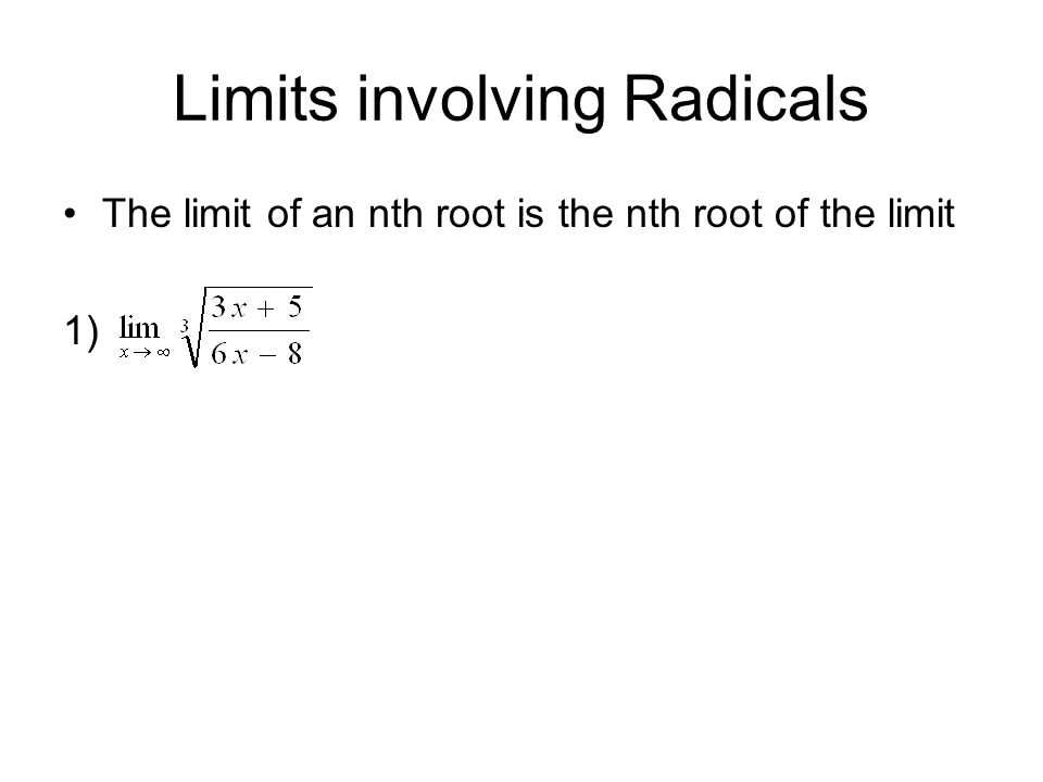 Limits at infinity end behavior of a function ppt video online limits involving radicals ccuart Gallery