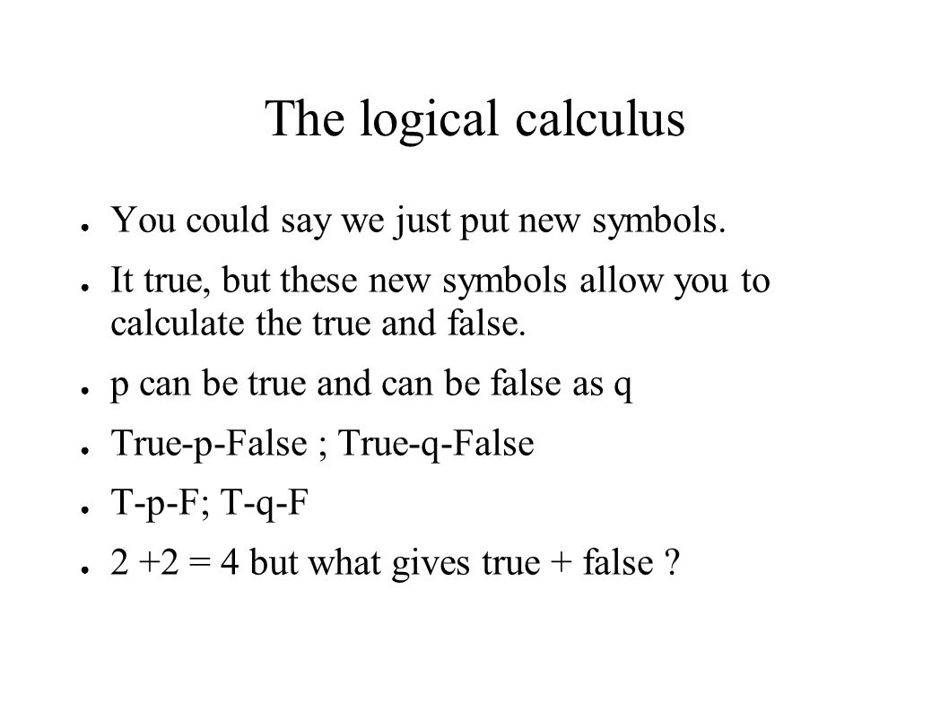What is the logic the primary concern in logic is to identify and the logical calculus you could say we just put new symbols buycottarizona