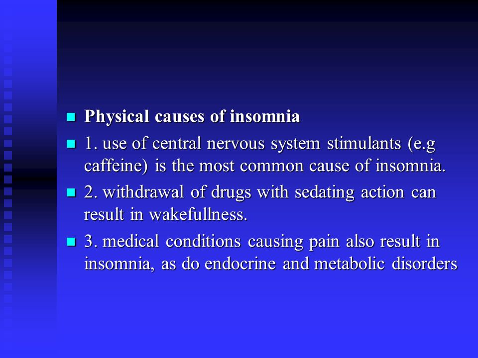 insomnia and its causes When struggling to sleep, it may be helpful to understand what insomnia is, how often it occurs, the potential causes, and its classic clinical features and symptoms overview insomnia is characterized by an inability to obtain a sufficient amount of sleep to feel rested.