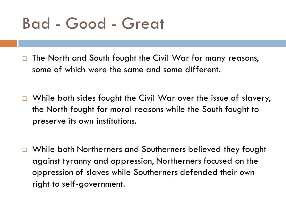 what they fought for thesis Well i need a thesis for my civil war project cant think of one can anybody give me some ideas would help alot of just write a thesis that you think i can use while both northerners and southerners believed they fought against tyranny and oppression.