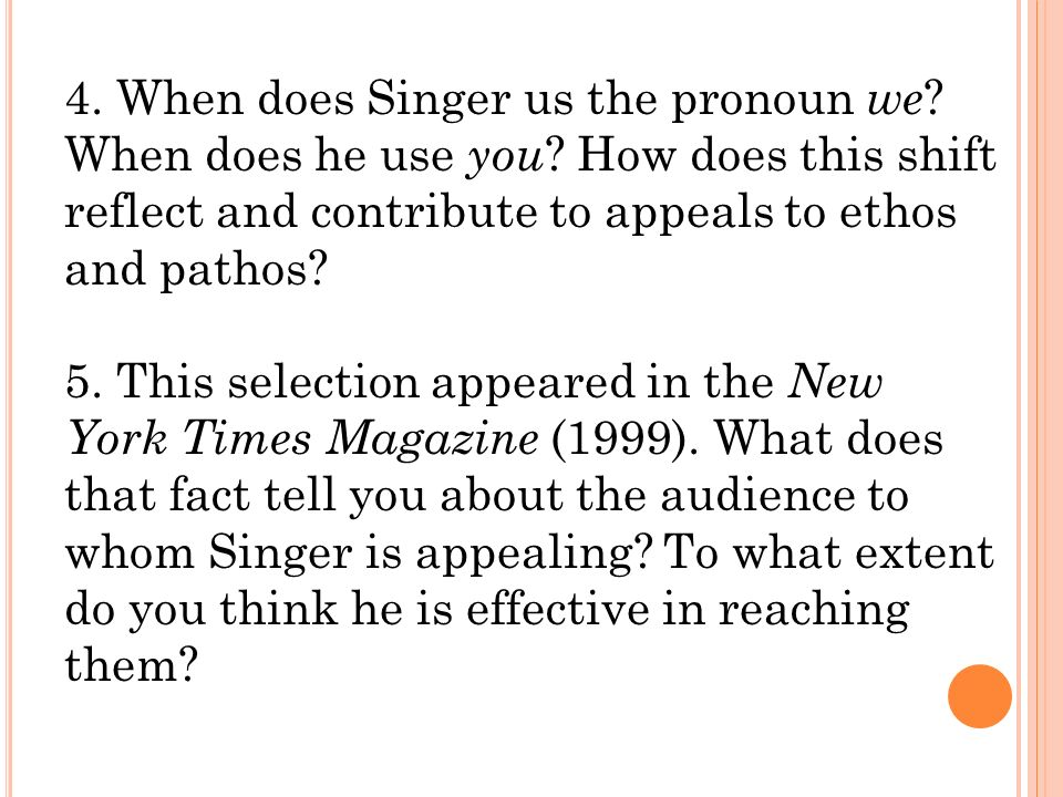 "discussion questions for ""the singer solution to world poverty  when does singer us the pronoun we when does he use you"