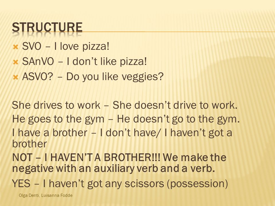structure SVO – I love pizza! SAnVO – I don't like pizza!