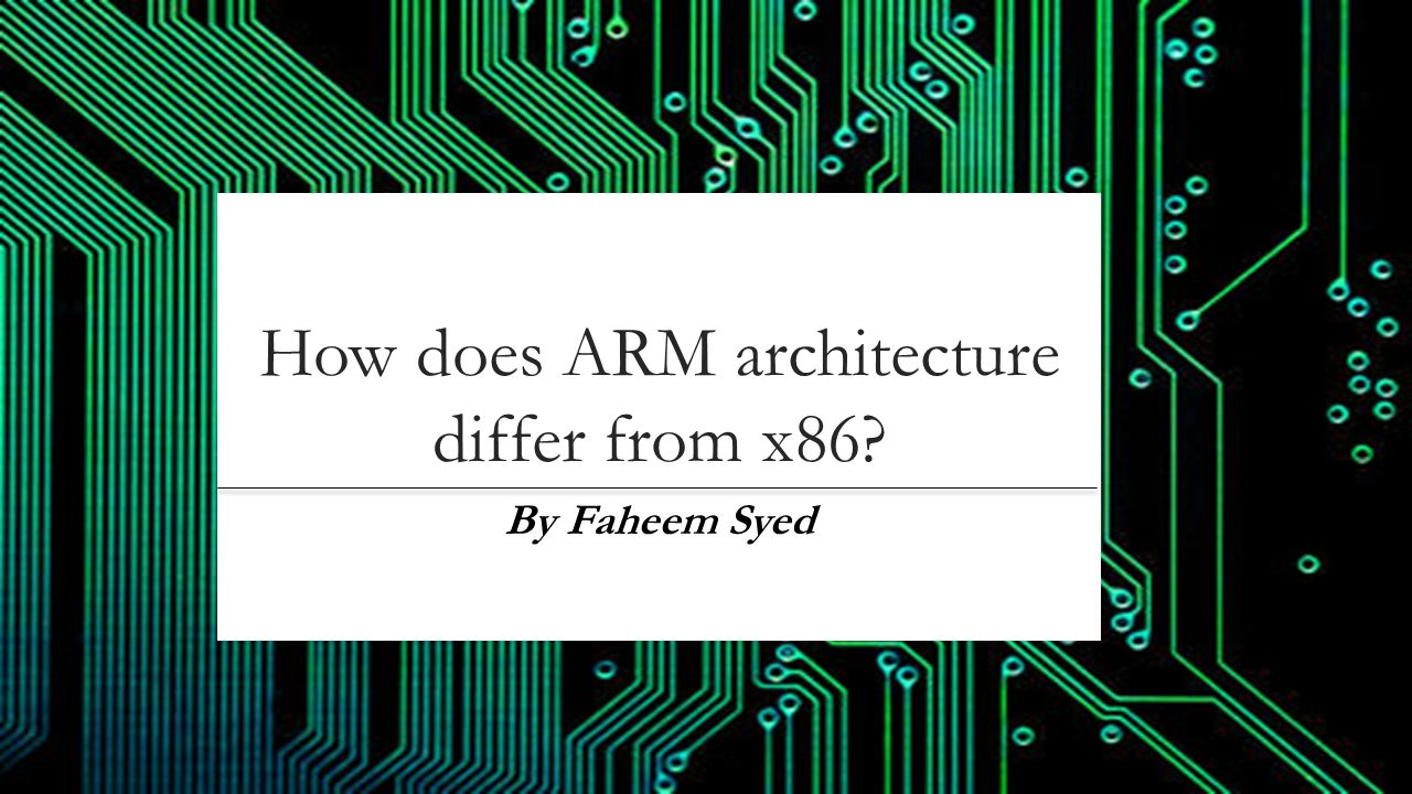 How does arm architecture differ from x86 ppt video for Architecture x86