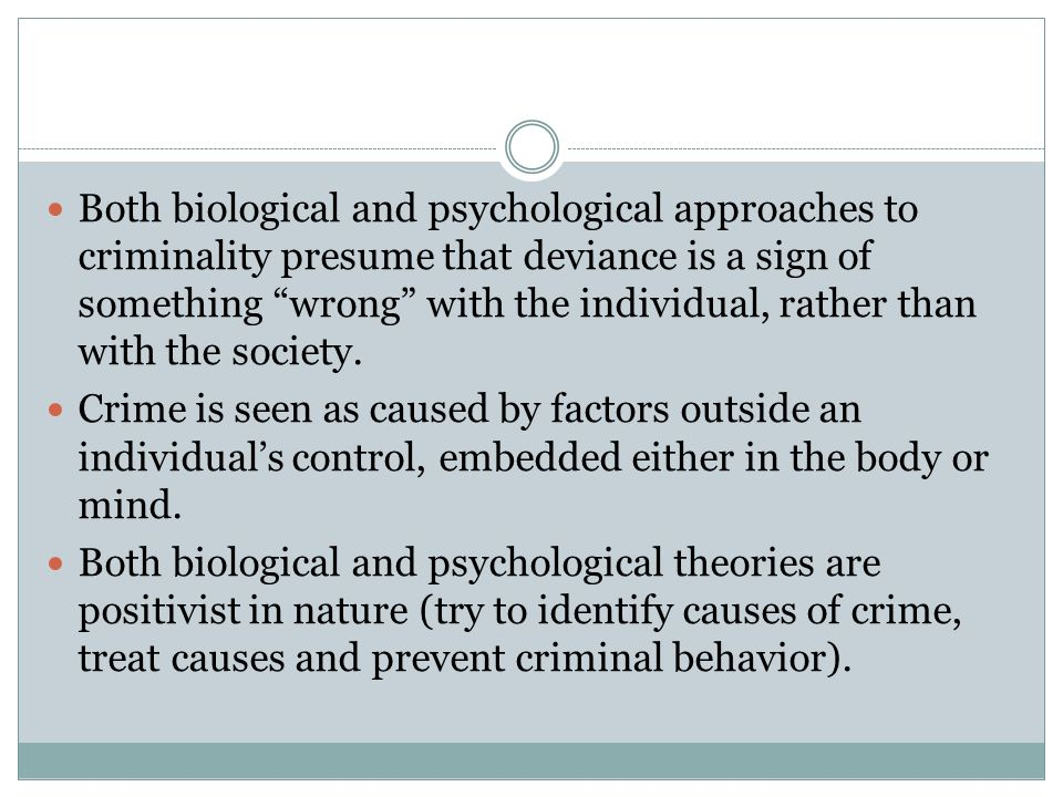 biological psychological factors crime Many different theories exist as to what causes a person to perform deviant  behavior, including biological explanations, psychological reasons,.