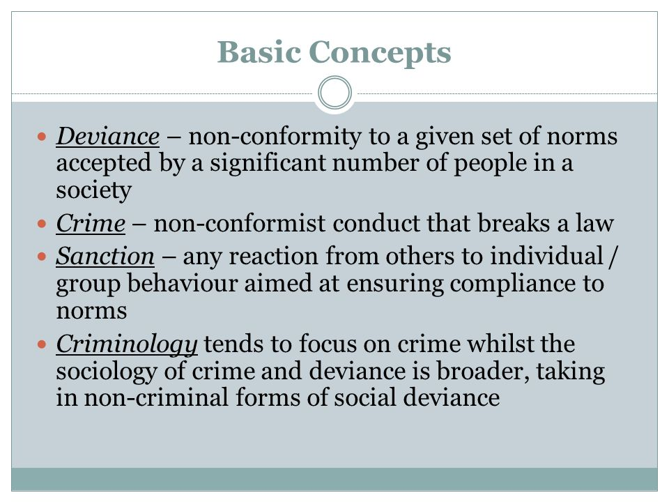 a comparison of crime and deviance in society Deviance refers to behavior that does not conform to a society's norms or  there  are several different sociological explanations for criminal and deviant behavior  which  to the living standards of the particular group that they may compare.