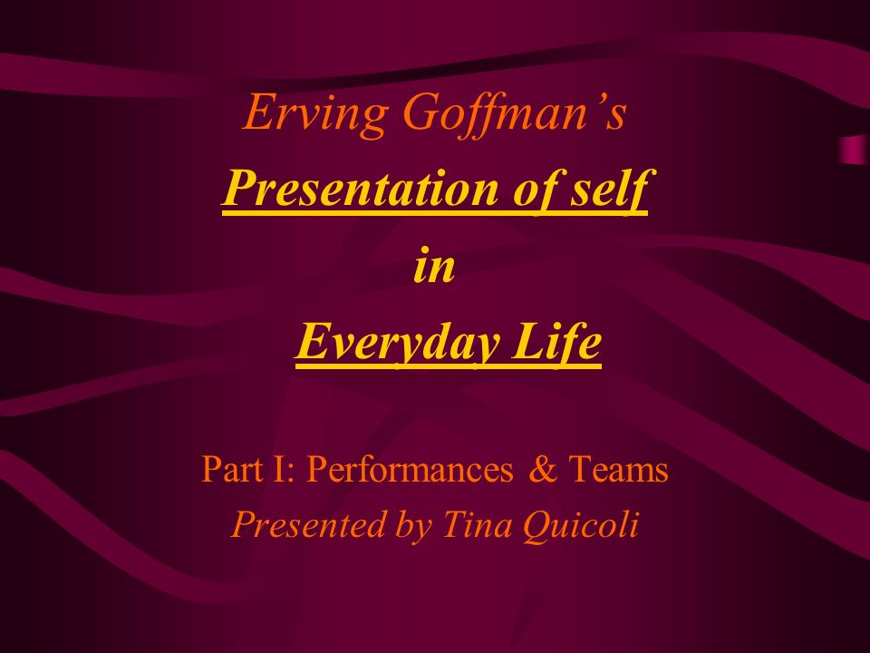 the presentation of self in everyday The presentation of self in everyday life by goffman, erving and a great selection of similar used, new and collectible books available now at abebookscom.