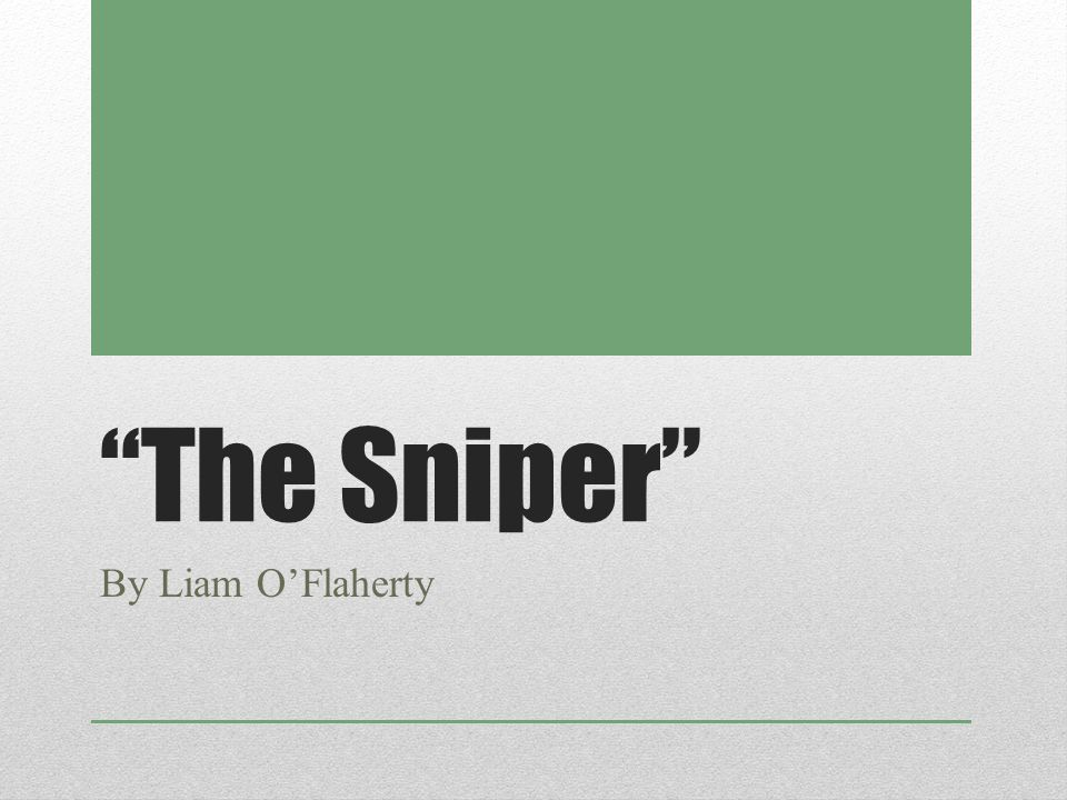 """essay questions on the sniper In the anti-war short story """"the sniper"""" written by if you are the original writer of this essay and no longer wish to have the essay published on the uk."""