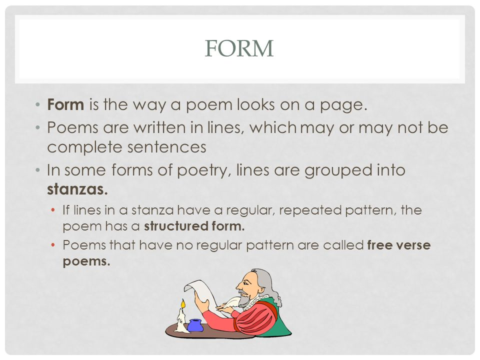 Form Form is the way a poem looks on a page.