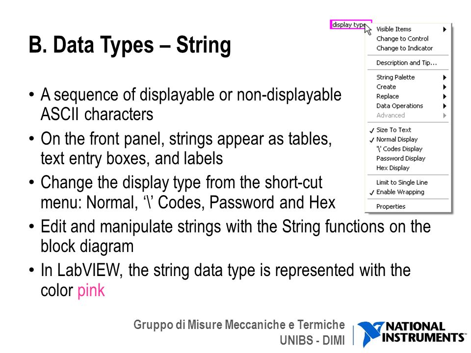 B. Data Types – String A sequence of displayable or non-displayable ASCII characters.
