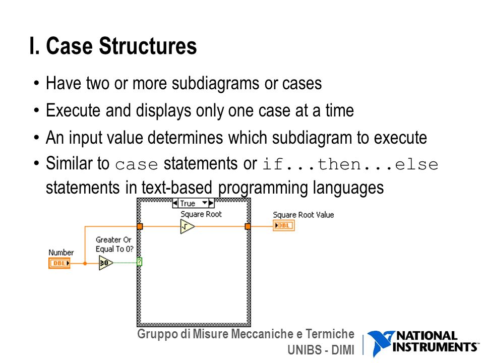 I. Case Structures Have two or more subdiagrams or cases