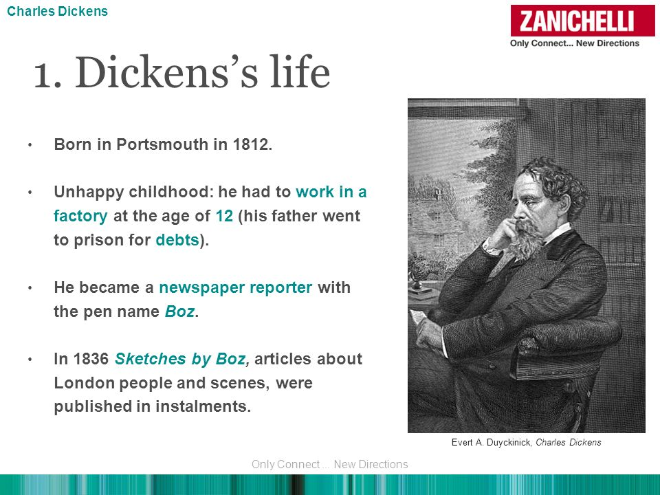 1. Dickens's life Born in Portsmouth in 1812.