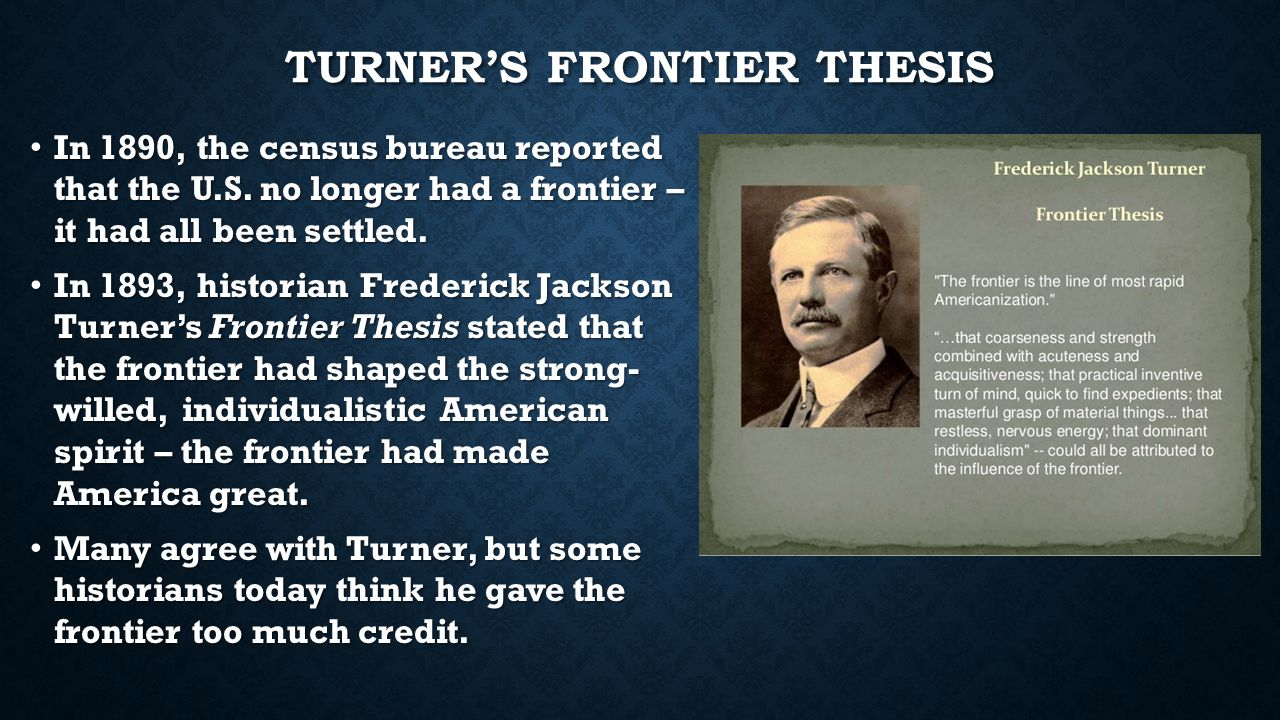 frederick turner jackson frontier thesis Frederick jackson turner and the frontier thesis article a young professor from the university wisconsin named frederick jackson turner read a paper.