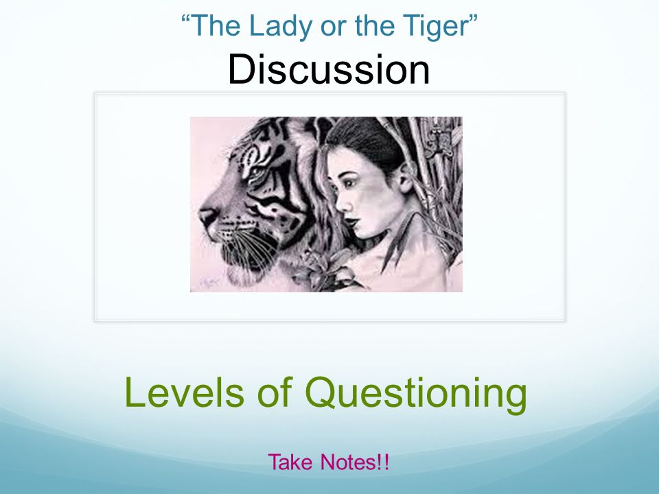 lady or the tiger evaluation Although not quite as serious as the young man's dilemma in the lady or the  tiger, teachers of literature face a dilemma: (1) evaluate higher.