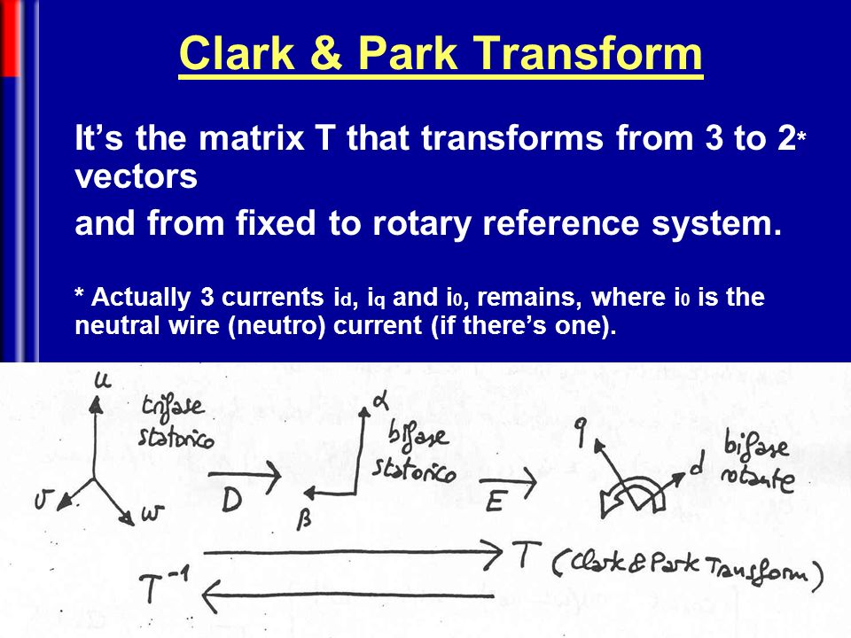Clark & Park Transform It's the matrix T that transforms from 3 to 2* vectors. and from fixed to rotary reference system.
