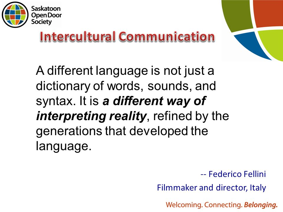 language and communication a cultural reality In foreign language education, the teaching of culture remains a hotly  2007)   to give them the skills necessary to communicate with l2  forms applied to a  cultural reality that can be found outside of language, in the real.