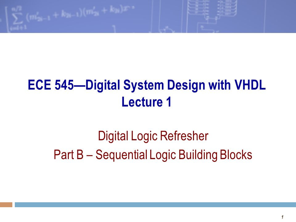 Ece 545 Digital System Design With Vhdl Lecture 1 Ppt Video Online Download