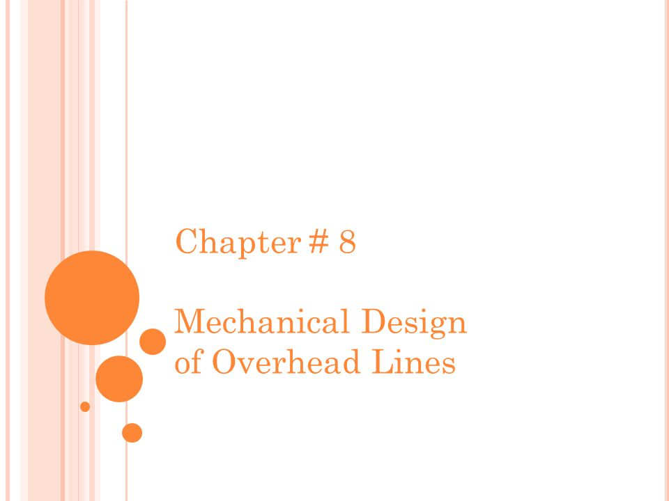 Chapter # 8 Mechanical Design of Overhead Lines