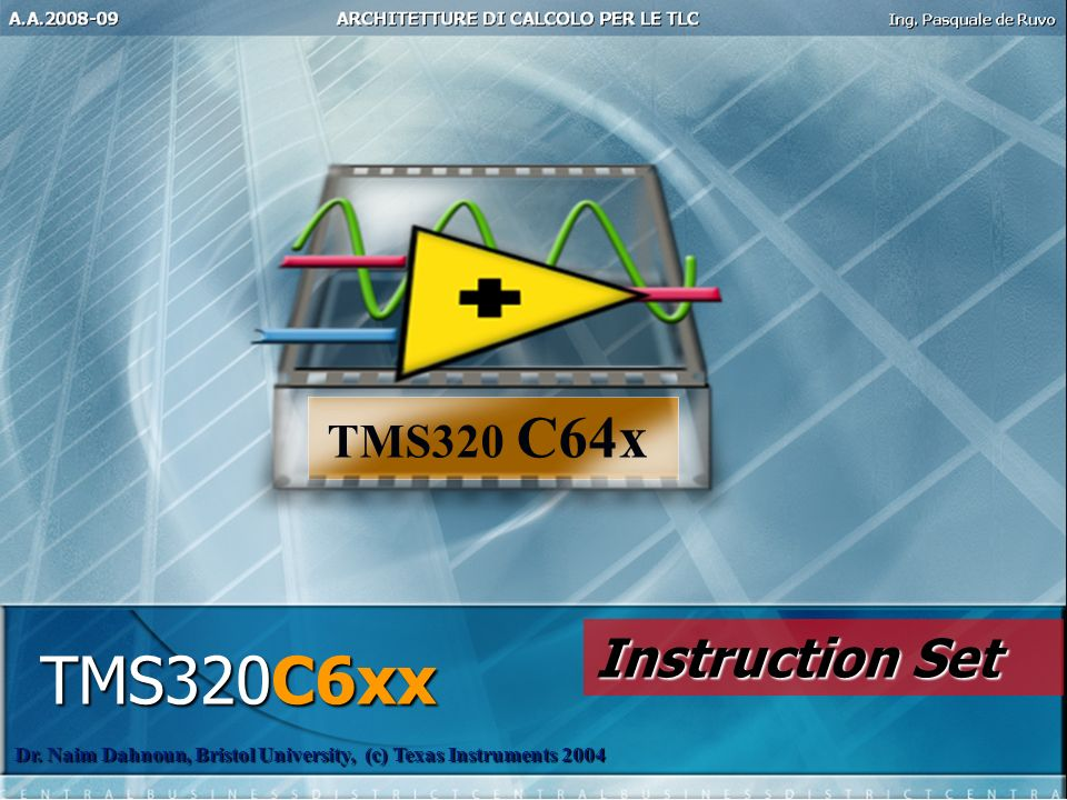 TMS320C6xx Instruction Set TMS320 C64x