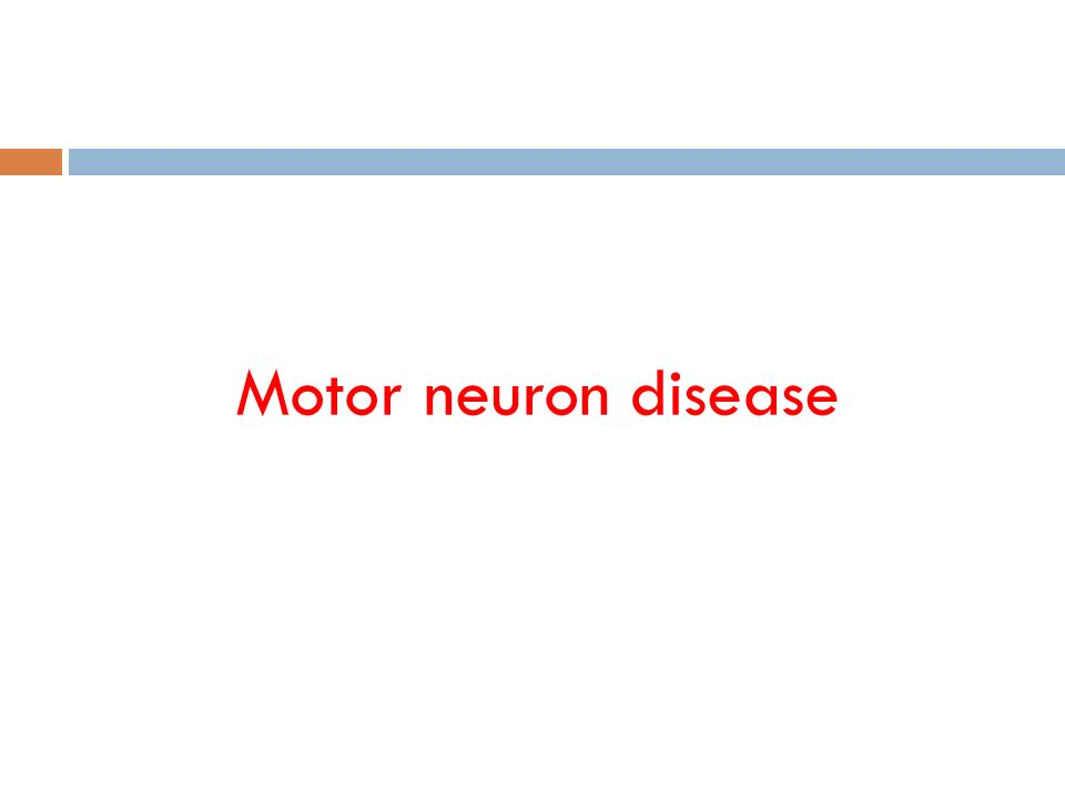 Motor Neuron Disease Ppt Video Online Download