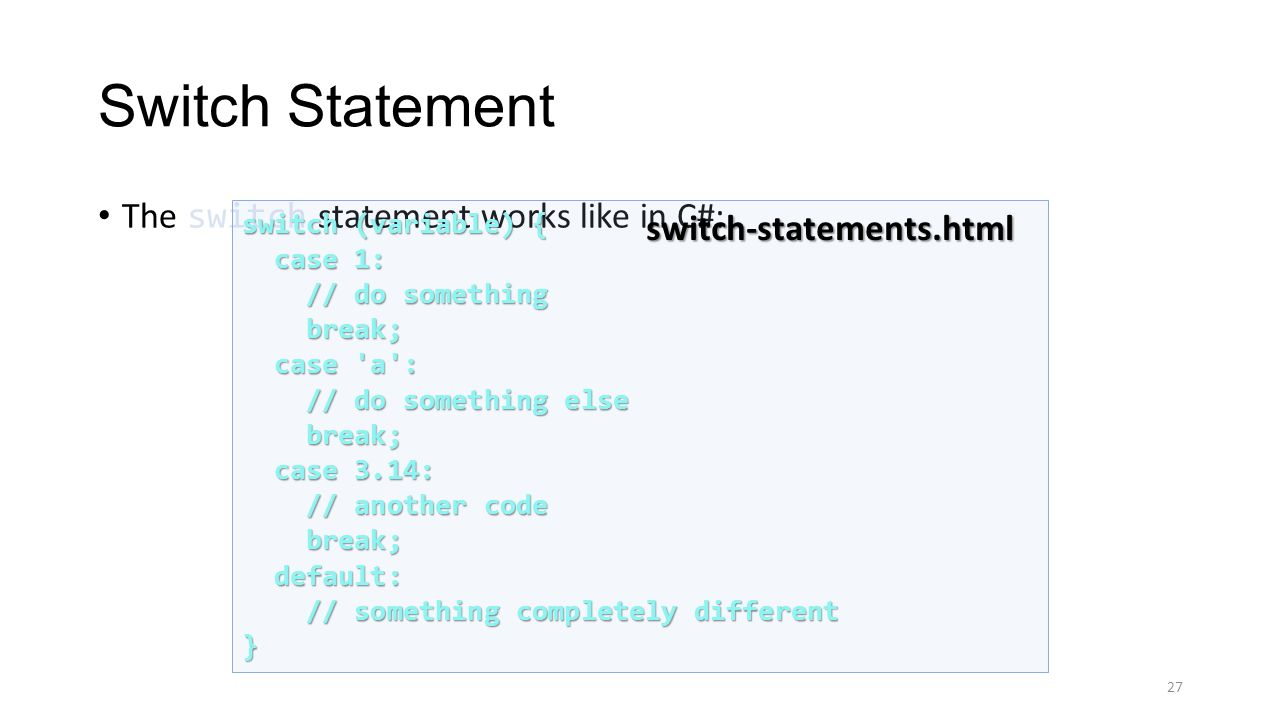 the problem statement in code switching You can use conditional statements in your code to do this  switch statement - selects one of many blocks of code to be executed php - the if statement.