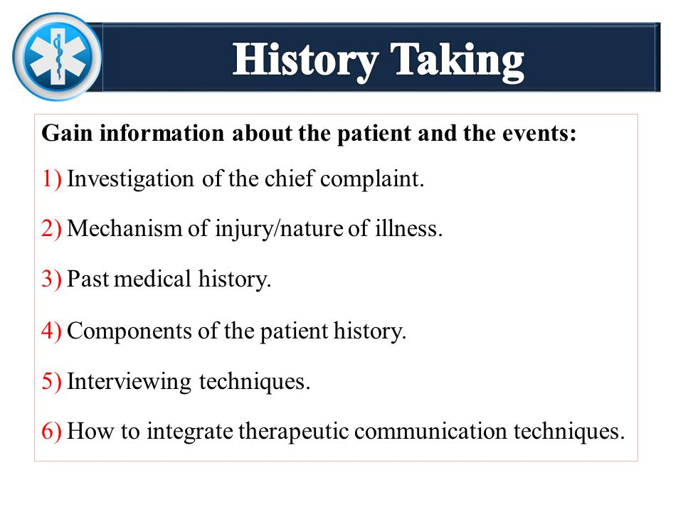 purpose and techniques of history taking Objectives: the case history is an important part of diag- nostic reasoning   conclusions: history taking is especially important for making a correct  medical  students should be trained in methods for inferring the correct.